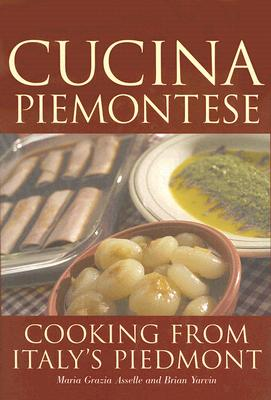 Cucina Piemontese By Asselle, Maria Grazia/ Yarvin, Brian