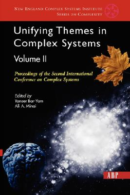 Unifying Themes in Complex Systems By Bar-Yam, Yaneer (EDT)/ Minai, Ali (EDT)